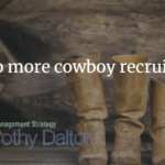 Are the cowboy recruiters back in town?